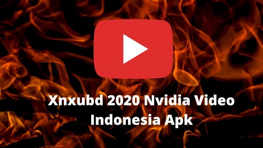 xnxubd-2020-nvidia-video-indonesia-free-full-version-apk