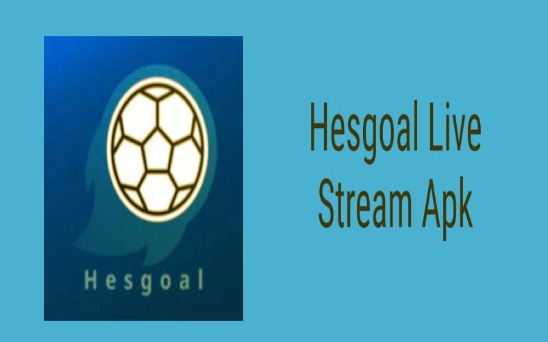 Hesgoal Live Stream Apk